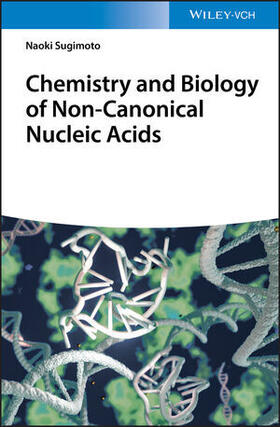 Sugimoto | Chemistry and Biology of Non-canonical Nucleic Acids | Buch | sack.de