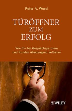 Worel | Türöffner zum Erfolg | Buch | sack.de