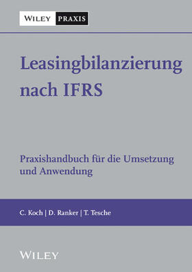 Koch / Ranker / Tesche | Leasingbilanzierung nach IFRS | Buch | Sack Fachmedien