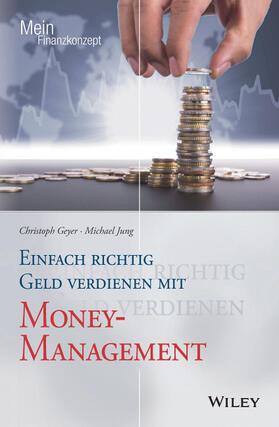 Geyer / Jung   Einfach richtig Geld verdienen mit Money-Management   Buch   sack.de