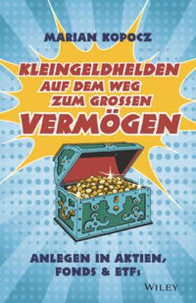 Kopocz | Kleingeldhelden auf dem Weg zum großen Vermögen | Buch | sack.de