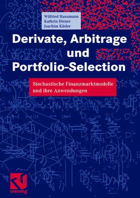 Hausmann / Käsler / Diener | Derivate, Arbitrage und Portfolio-Selection | Buch | sack.de