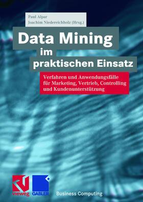 Alpar / Niedereichholz | Data Mining im praktischen Einsatz | Buch | sack.de