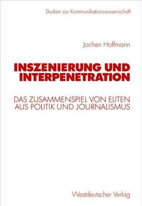 Hoffmann | Inszenierung und Interpenetration | Buch | Sack Fachmedien