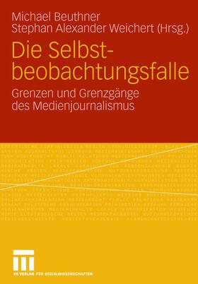 Beuthner / Weichert | Die Selbstbeobachtungsfalle | Buch | sack.de