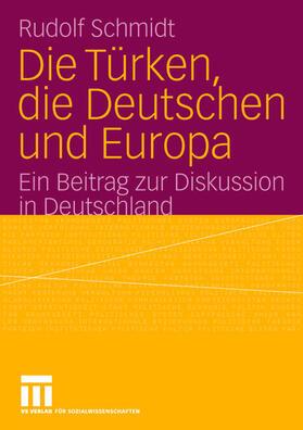 Schmidt | Die Türken, die Deutschen und Europa | Buch | sack.de