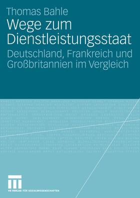 Bahle | Wege zum Dienstleistungsstaat | Buch | sack.de