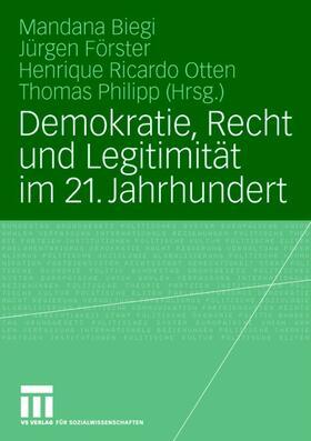 Biegi / Förster / Otten   Demokratie, Recht und Legitimität im 21. Jahrhundert   Buch   sack.de