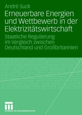 Suck   Erneuerbare Energien und Wettbewerb in der Elektrizitätswirtschaft   Buch   sack.de