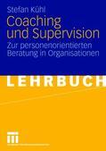 Kühl |  Coaching und Supervision | Buch |  Sack Fachmedien