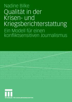 Bilke | Qualität in der Krisen- und Kriegsberichterstattung | Buch | sack.de