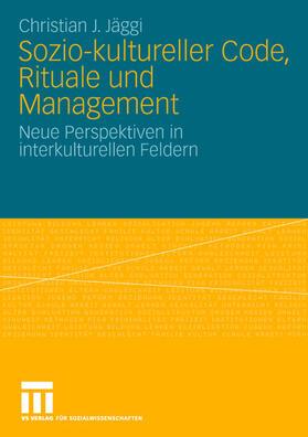 Jäggi | Sozio-kultureller Code, Ritual und Management | Buch | sack.de
