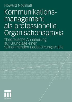 Nothhaft | Kommunikationsmanagement als professionelle Organisationspraxis | Buch | sack.de