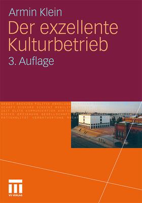 Klein | Der exzellente Kulturbetrieb | Buch | sack.de