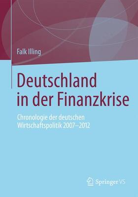 Illing | Deutschland in der Finanzkrise | Buch | sack.de