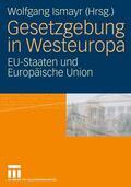 Ismayr |  Gesetzgebung in Westeuropa | Buch |  Sack Fachmedien