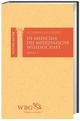 Celsus / Baier / Brodersen | De Medicina / Die medizinische Wissenschaft, 3 Bde. | Buch | sack.de