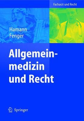 Fenger / Hamann | Allgemeinmedizin und Recht | Buch | sack.de
