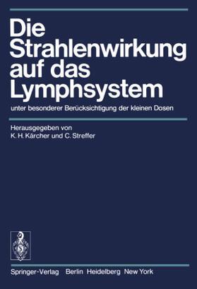 Kärcher / Streffer | Die Strahlenwirkung auf das Lymphsystem | Buch | sack.de