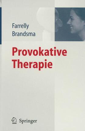 Farrelly / Brandsma | Provokative Therapie | Buch | sack.de