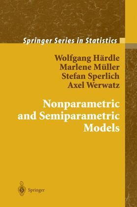 Härdle / Müller / Sperlich   Nonparametric and Semiparametric Models   Buch   sack.de