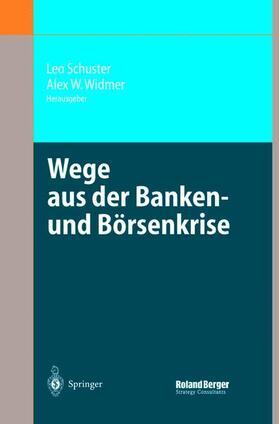 Widmer / Schuster | Wege aus der Banken- und Börsenkrise | Buch | sack.de