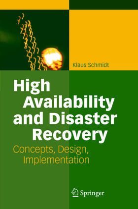 Schmidt | High Availability and Disaster Recovery | Buch | Sack Fachmedien