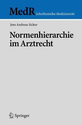 Sickor | Normenhierarchie im Arztrecht | Buch | sack.de