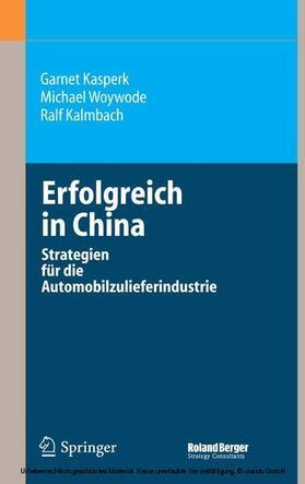 Kasperk / Woywode / Kalmbach | Erfolgreich in China | E-Book | sack.de