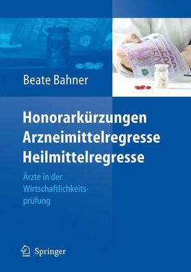 Bahner   Honorarkürzungen, Arzneimittelregresse, Heilmittelregresse   Buch   sack.de