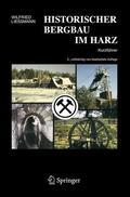 Liessmann |  Historischer Bergbau im Harz | Buch |  Sack Fachmedien