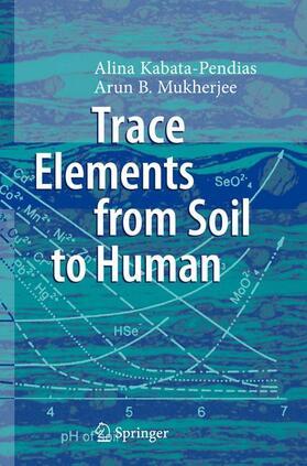 Kabata-Pendias / Mukherjee | Trace Elements from Soil to Human | Buch | sack.de