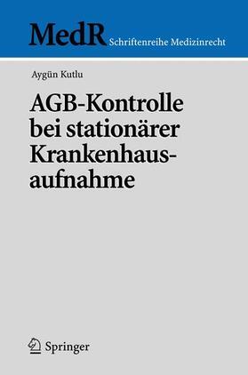 Kutlu | AGB-Kontrolle bei stationärer Krankenhausaufnahme | Buch | sack.de