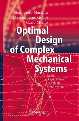 Mastinu / Gobbi / Miano | Optimal Design of Complex Mechanical Systems | Buch | sack.de