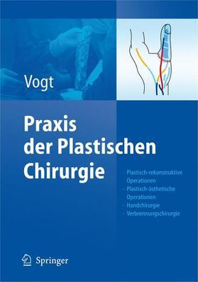 Vogt / Vogt   Praxis der Plastischen Chirurgie   Buch   sack.de