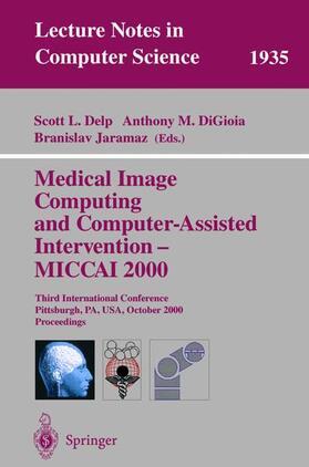 Delp / DiGoia / Jaramaz | Medical Image Computing and Computer-Assisted Intervention - MICCAI 2000 | Buch | sack.de