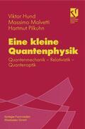Hund / Malvetti / Pilkuhn |  Eine kleine Quantenphysik | Buch |  Sack Fachmedien