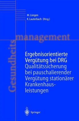 Lüngen / Lauterbach | Ergebnisorientierte Vergütung bei DRG | Buch | sack.de
