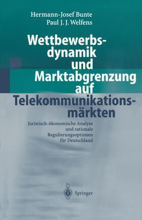 Welfens / Bunte   Wettbewerbsdynamik und Marktabgrenzung auf Telekommunikationsmärkten   Buch   sack.de