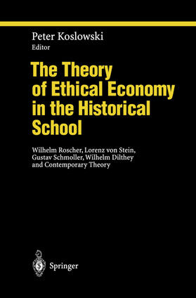 Koslowski | The Theory of Ethical Economy in the Historical School | Buch | sack.de