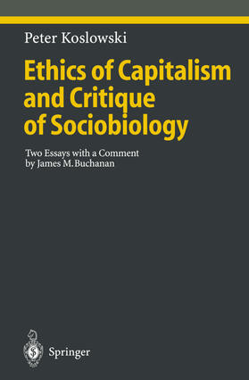 Koslowski | Ethics of Capitalism and Critique of Sociobiology | Buch | sack.de