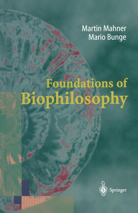 Mahner / Bunge | Foundations of Biophilosophy | Buch | sack.de