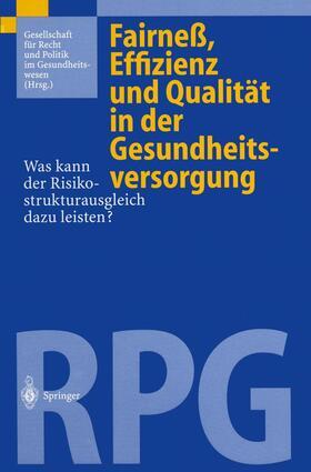 Gesellschaft für Recht und Politik im Gesundheitswesen | Fairneß, Effizienz und Qualität in der Gesundheitsversorgung | Buch | sack.de