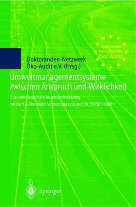 Doktoranden-Netzwerk Öko-Audit e.V. | Umweltmanagementsysteme zwischen Anspruch und Wirklichkeit | Buch | sack.de