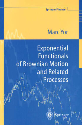 Yor   Exponential Functionals of Brownian Motion and Related Processes   Buch   sack.de