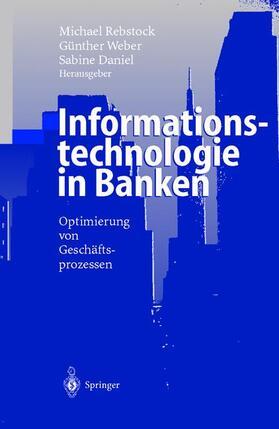 Rebstock / Daniel / Weber   Informationstechnologie in Banken   Buch   sack.de