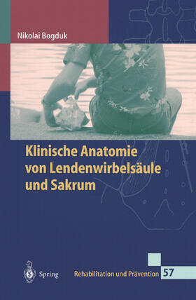 Bogduk   Klinische Anatomie von Lendenwirbelsäule und Sakrum   Buch   sack.de