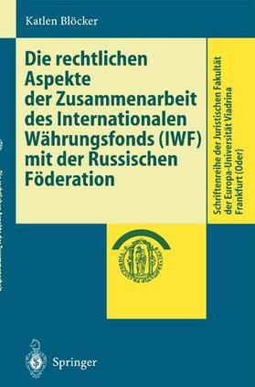 Blöcker | Die rechtlichen Aspekte der Zusammenarbeit des Internationalen Währungsfonds (IWF) mit der Russischen Föderation | Buch | sack.de