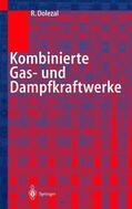Dolezal |  Kombinierte Gas- und Dampfkraftwerke | Buch |  Sack Fachmedien