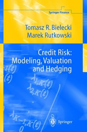 Bielecki / Rutkowski | Credit Risk: Modeling, Valuation and Hedging | Buch | sack.de